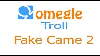 Omegle troll-Fake Came 2