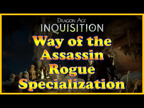 Dragon Age: Inquisition - Way of the Assassin Quest (Rogue Specialization)