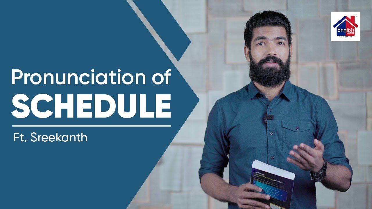 Pronunciation of SCHEDULE   English House