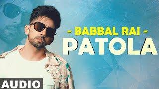 Patola (Full Audio) | Babbal Rai & Preet Hundal | Latest Punjabi Songs 2019 | Speed Records