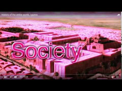 """Society Jingle from """"history of the entire world, i guess"""""""