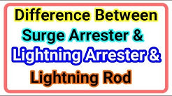 Difference between Lightning arrester and surge arrester