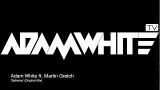 Adam White ft. Martin Gretch