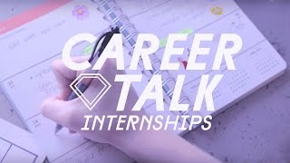 Career Talk: How to Get an Internship feat. The Intern Queen