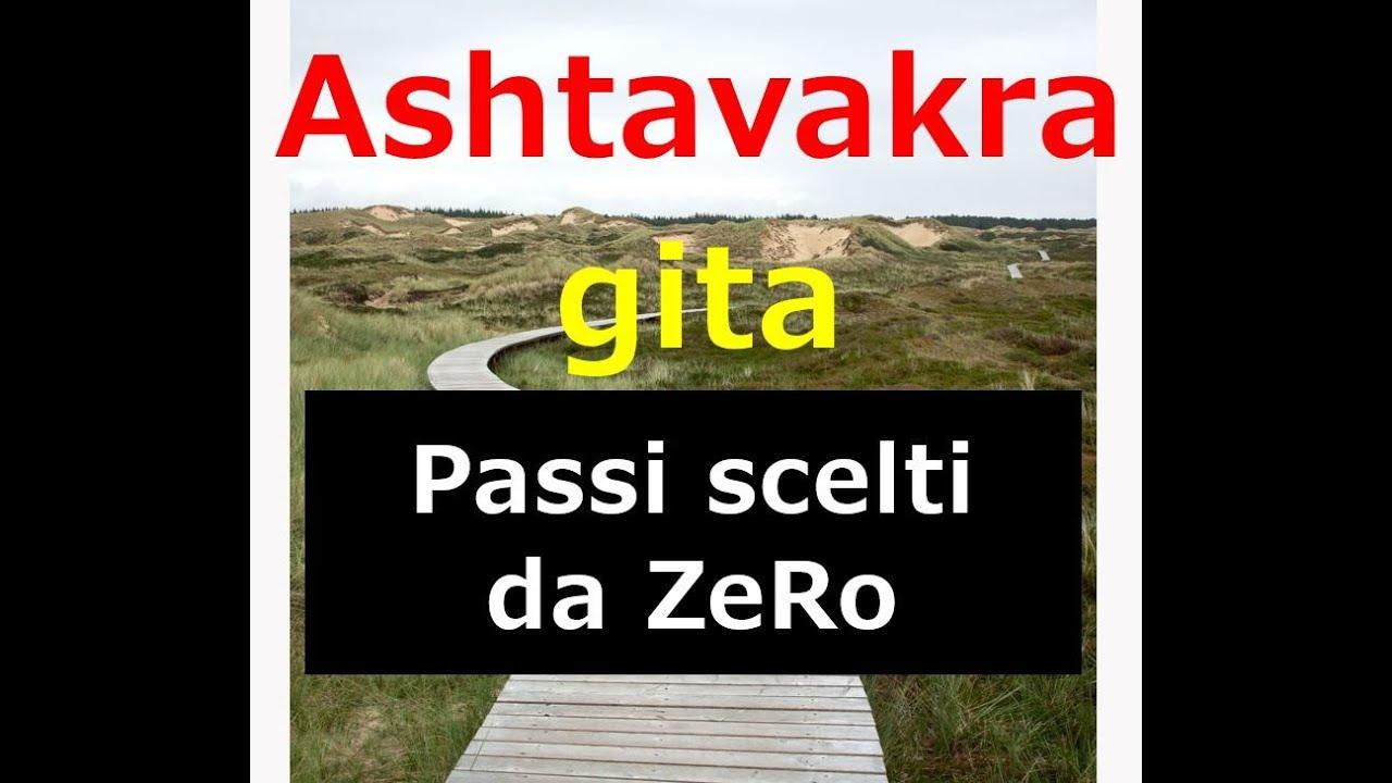 Ashtavakra gita – passi letti e riformulati da ZeRo, 1° parte