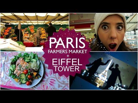 PARIS Farmer's Market + Eiffel Tower