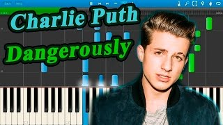 Charlie Puth - Dangerously [Piano Tutorial] Synthesia