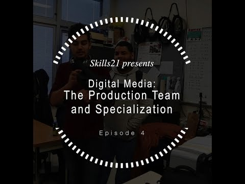 Digital Media Episode 4 : Production Team and Specialization