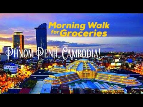 Phnom Penh Morning Walk for Groceries - Cambodia, 1st of Mar
