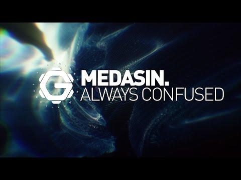 MEDASIN. - Always Confused