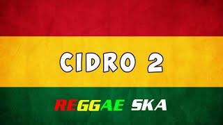 Cidro 2 • Reggae Ska Version • Cover Hartik Mentari Putri