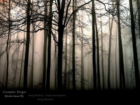Cosmic Dope - Deep techno / Dark Atmospheres / Deep minimal [Under Beats #1]