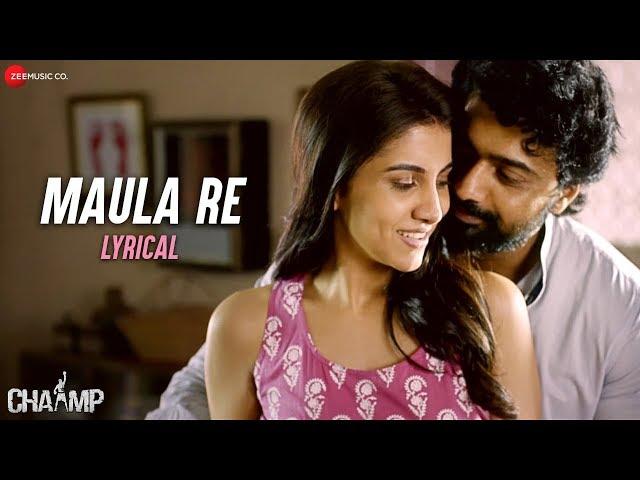 Maula Re - Lyrical Video | Chaamp | Arijit Singh | Dev & Rukmini | Raj Chakraborty | Jeet Gannguli