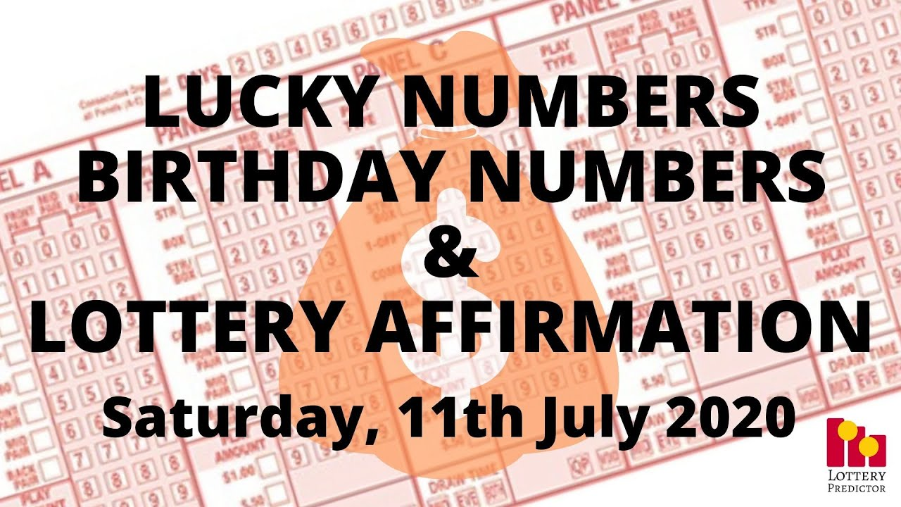 Lottery Lucky Numbers, Birthday Numbers & Lottery Affirmation- July 11th 2020