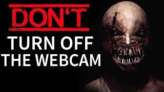 """Don't Turn Off The Webcam"" Creepypasta"