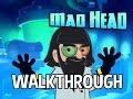 Mad Head - Walkthrough