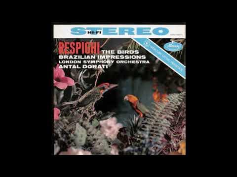 Respighi The Birds Brazilian Impressions LSO Antal Dorati