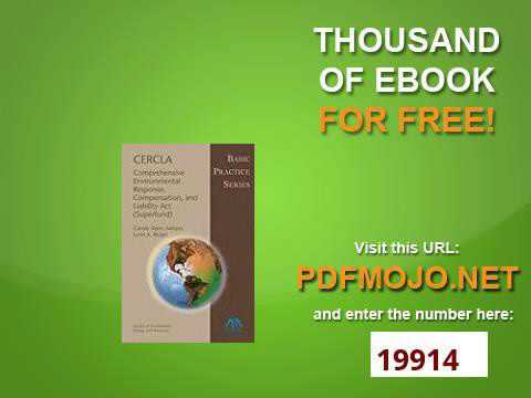 CERCLA  Comprehensive Environmental Response, Compensation, and Liability Act Superfund Basic Practi