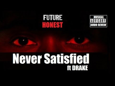 Future - Never Satisfied ft Drake (Prod By Mike Will Made It) Honest Album  Audio Recap)