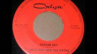 Half Pint And The Fifths - Orphan Boy