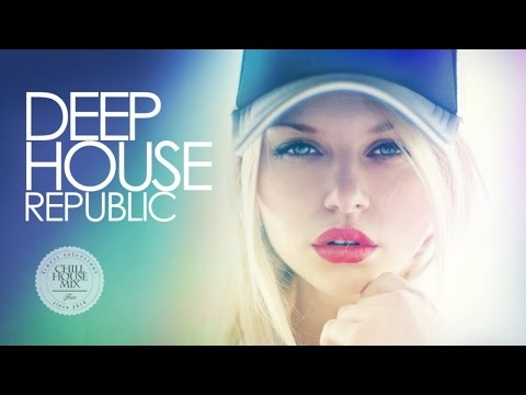 Deep House Republic #2 | New and Best Vocal Deep House Music Nu Disco Chill Out Mix 2017