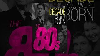 The Decade You Were Born: 1980s