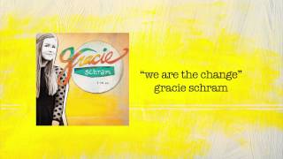 we are the change (audio only) - gracie schram