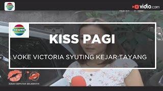 Voke Victoria Syuting Kejar Tayang - Kiss Pagi 20/01/16