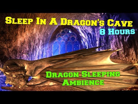 Dragon Sleeping In A Cave Now You Can Sleep In A Dragon's Cave 8 hours Sleep Ambience