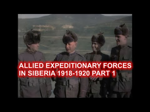 ALLIED EXPEDITIONARY FORCES IN SIBERIA 1918-1920 - Part 1 [ WWI DOCUMENTARY ]