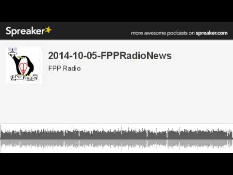 2014-10-05-FPPRadioNews (made with Spreaker)