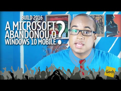 A Microsoft está abandonando o Windows Phone/ Windows 10 Mobile? - RESPOSTA DEFINITIVA! [BUILD 2016]