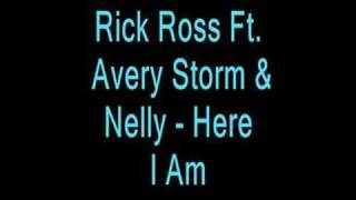 Rick Ross Ft. Avery Storm & Nelly - Here I Am