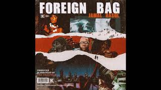 Jamal Gasol - Foreign Bag (Prod. The Prxspect)