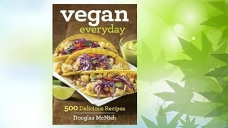 Vegan Everyday Cookbook Review | 500 Delicious Recipes