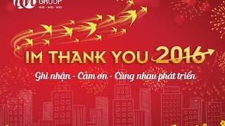 [IM THANK YOU 2016] Ghi nhận - Cảm ơn - Cùng nhau phát triển