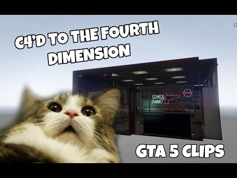 GTA 5 CLIPS - C4'D TO THE FOURTH DIMENSION
