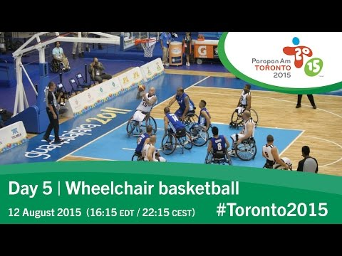 Day 5 | Wheelchair basketball | Toronto 2015 Parapan American Games