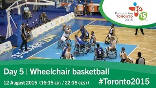 Day 5 | Wheelchair basketball | Toronto 2015 Parapan American Games