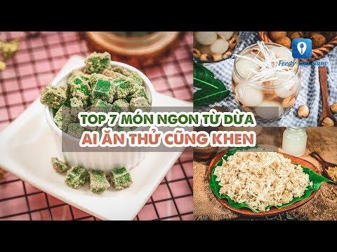 TOP 7 MÓN NGON TỪ DỪA ai ăn thử cũng khen | Feedy VN