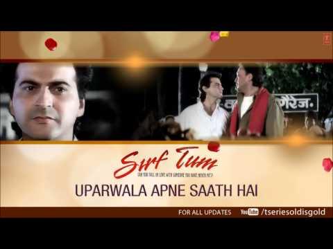 Uparwala Apne Saath Hai Full Song Audio  Sirf Tum  Sanjay Kapoor, Jackie Shroff