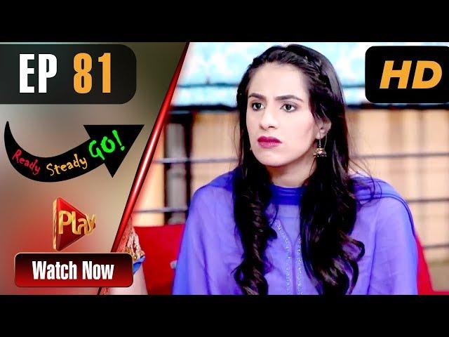Ready Steady Go - Episode 81 | Play Tv Dramas | Parveen Akbar, Shafqat Khan | Pakistani Drama