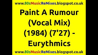 Paint A Rumour (Vocal Mix) - Eurythmics