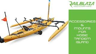 Accessories & mounts for Hobie Tandem Island kayak with RAILBLAZA