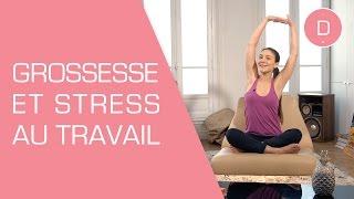 Grossesse Zen - Grossesse et Stress au travail - Sophrologie
