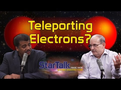 Neil deGrasse Tyson Explains: Teleporting Electrons