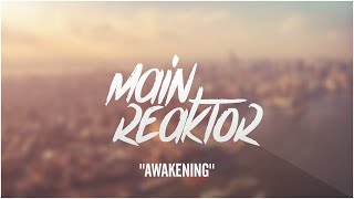 Main Reaktor - Awakening (Original Mix)