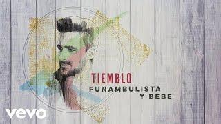 Funambulista con Bebe - Tiemblo (Audio)
