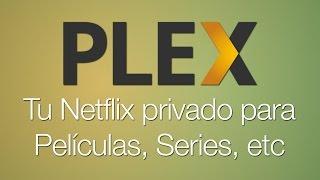 Plex - Tu Netflix privado para Películas, Series, etc en Streaming