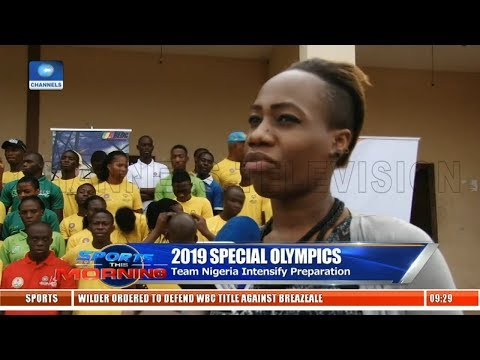 2019 Special Olympics: Team Nigeria Intensify Preparation |S